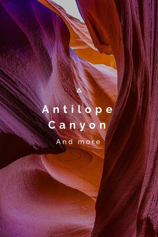Antilope Canyon And more