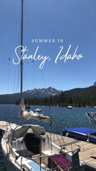 Stanley, Idaho SUMMER IN