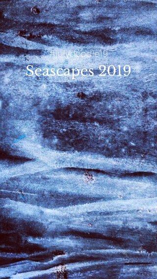 Seascapes 2019 #julydoodle19