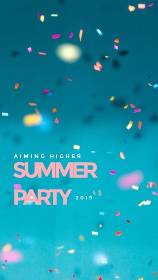 SUMMER PARTY AIMING HIGHER 2019