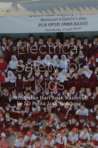 Electrical Safety for Kids Peringatan Hari Anak Nasional ke SD Pelita Jasa, Bandung