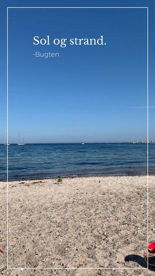 Sol og strand. -Bugten