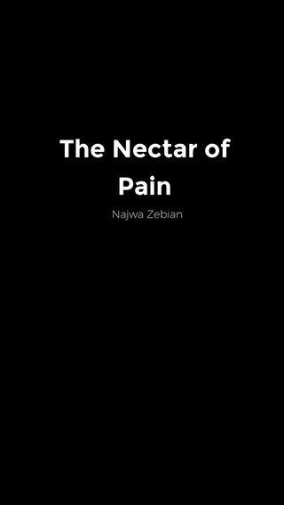 The Nectar of Pain Najwa Zebian