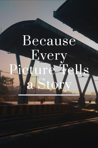 Because Every Picture Tells a Story