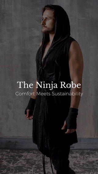 The Ninja Robe Comfort Meets Sustainability