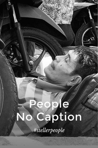 People No Caption #stellerpeople