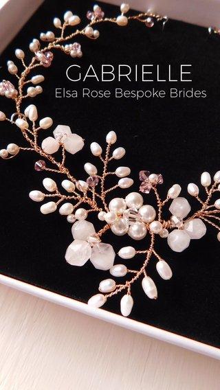 GABRIELLE Elsa Rose Bespoke Brides