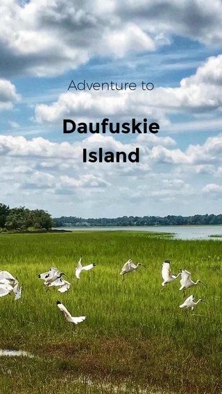 Daufuskie Island Daufuskie Island Adventure to