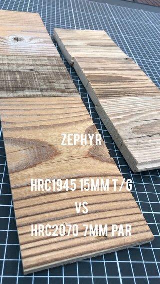Zephyr HRC1945 15mm T/G vs HRC2070 7mm PAR