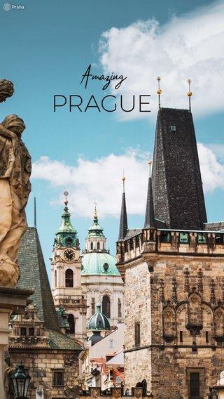PRAGUE Amazing