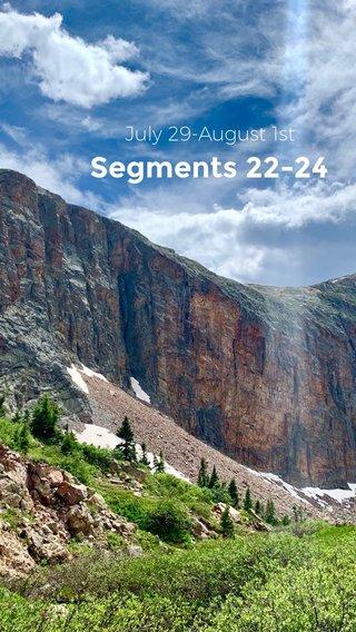 Segments 22-24 July 29-August 1st