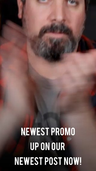 NEWEst PROMO UP ON OUR NEWEST POST NOW!