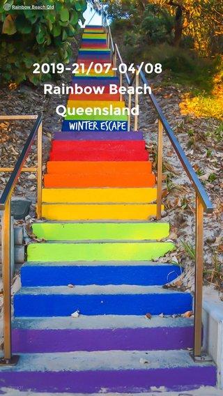 2019-21/07-04/08 Rainbow Beach Queensland Winter Escape