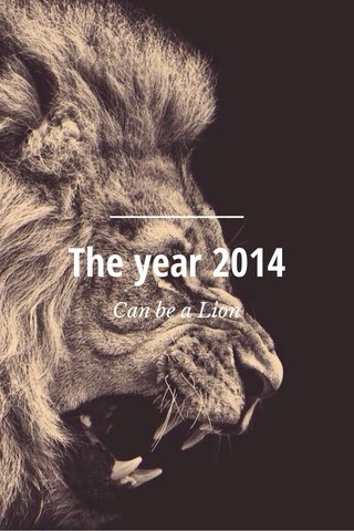 The year 2014 Can be a Lion