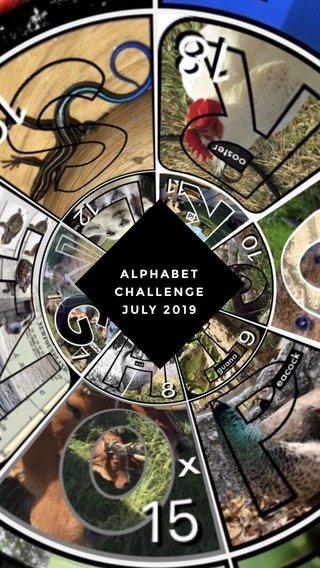 ALPHABET CHALLENGE JULY 2019