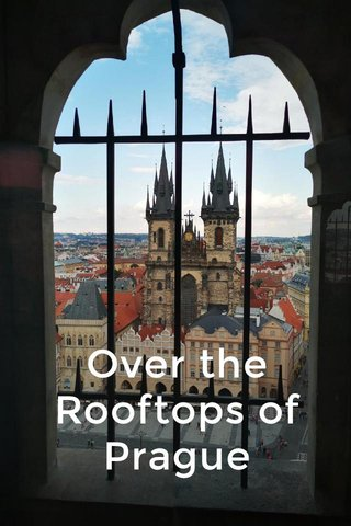 Over the Rooftops of Prague From the Astronomical Clock Tower