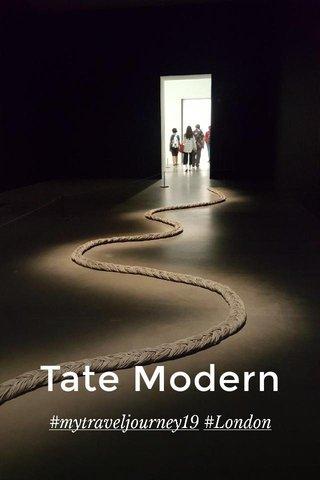 Tate Modern #mytraveljourney19 #London