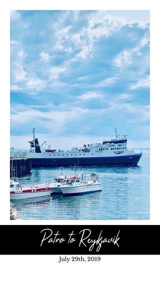 Patro to Reykjavík July 29th, 2019