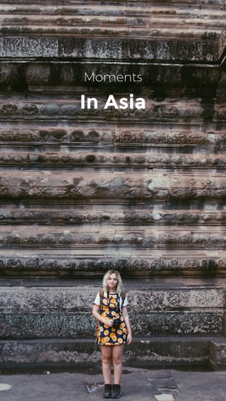 In Asia Moments