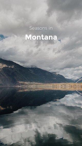Montana Seasons in