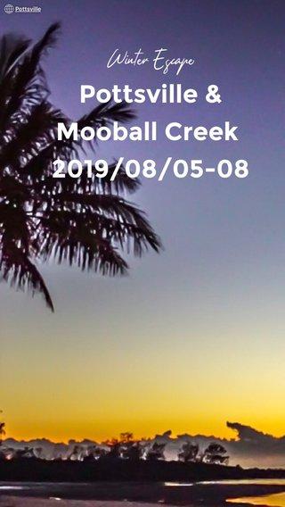 Pottsville & Mooball Creek 2019/08/05-08 Winter Escape