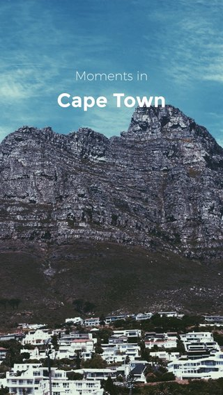 Cape Town Moments in