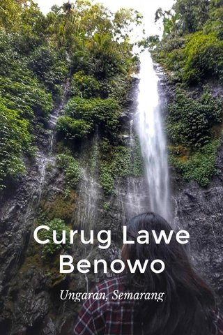 Curug Lawe Benowo Ungaran, Semarang