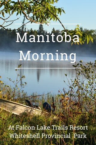 Manitoba Morning At Falcon Lake Trails Resort Whiteshell Provincial Park