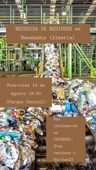 RECOGIDA DE RESIDUOS en Benahadux (Almería) Miércoles 14 de Agosto 19:00 (Parque Central) Más información en FACEBOOK: Stop residuos o @aribas23