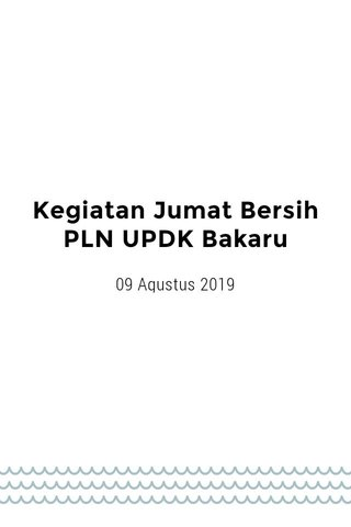 Kegiatan Jumat Bersih PLN UPDK Bakaru