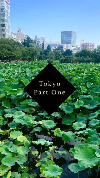 Tokyo Part One