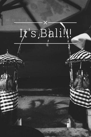 It's Bali!!!