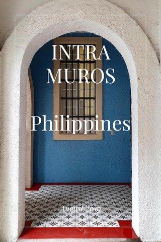 INTRAMUROS Philippines August 2019