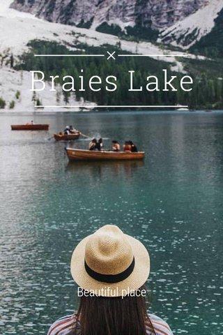 Braies Lake Beautiful place