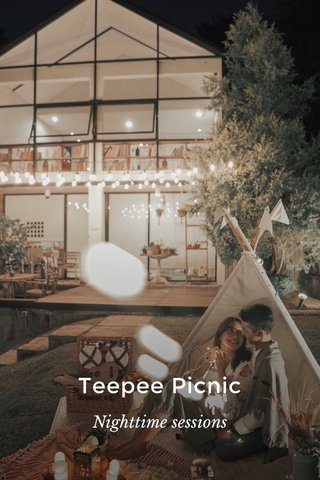 Teepee Picnic Nighttime sessions