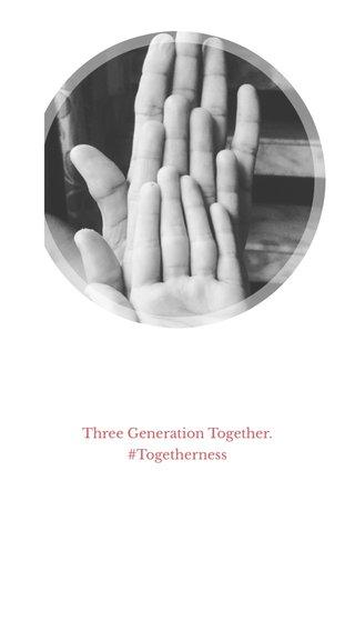 Three Generation Together. #Togetherness