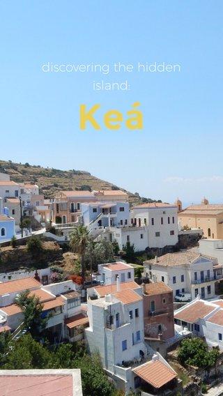 Keá discovering the hidden island: