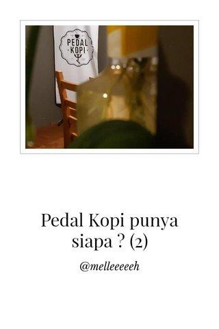 Pedal Kopi punya siapa ? (2)