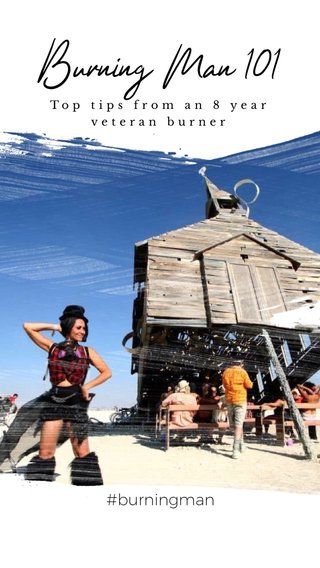 Burning Man 101 #burningman Top tips from an 8 year veteran burner
