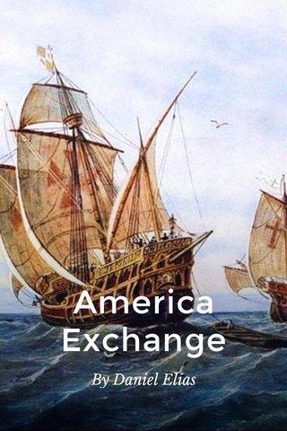 America Exchange By Daniel Elías