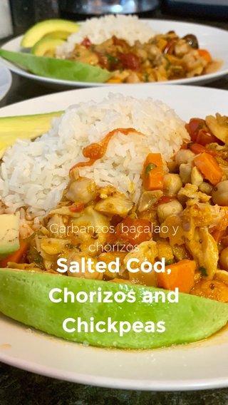 Salted Cod, Chorizos and Chickpeas Garbanzos, bacalao y chorizos