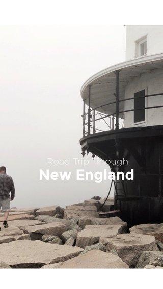 New England Road Trip Through