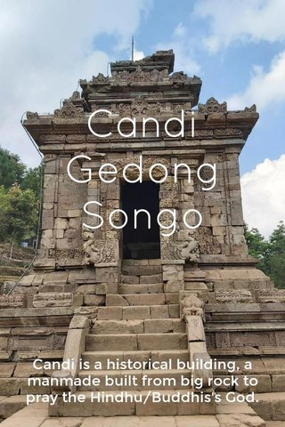 Candi Gedong Songo Candi is a historical building, a manmade built from big rock to pray the Hindhu/Buddhis's God.