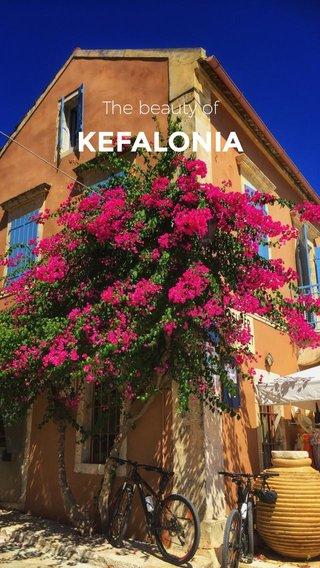 KEFALONIA The beauty of