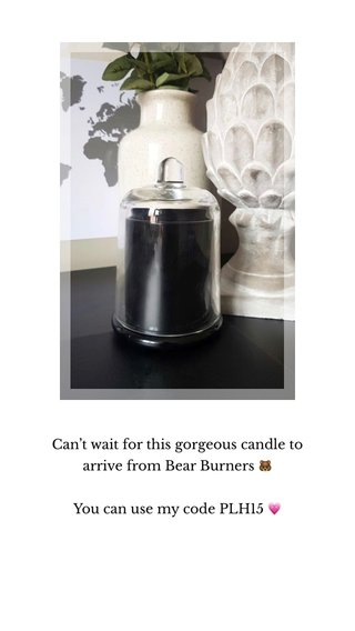 Can't wait for this gorgeous candle to arrive from Bear Burners 🐻 You can use my code PLH15 💗