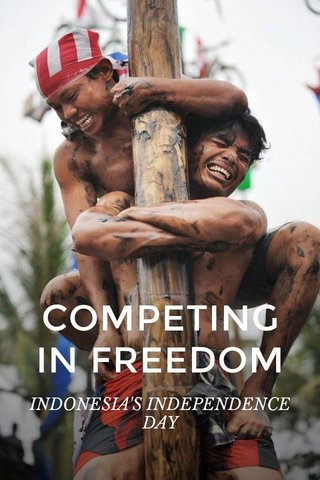 COMPETING IN FREEDOM INDONESIA'S INDEPENDENCE DAY