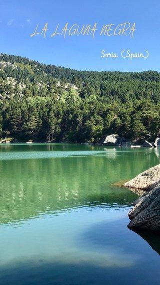 LA LAGUNA NEGRA Soria (Spain)