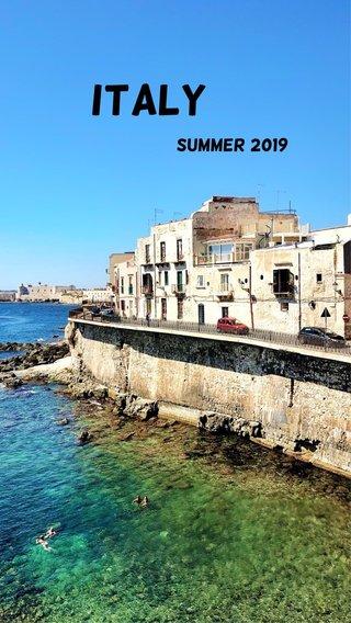 ITALY Summer 2019