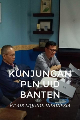 KUNJUNGAN PLN UID BANTEN PT AIR LIQUIDE INDONESIA