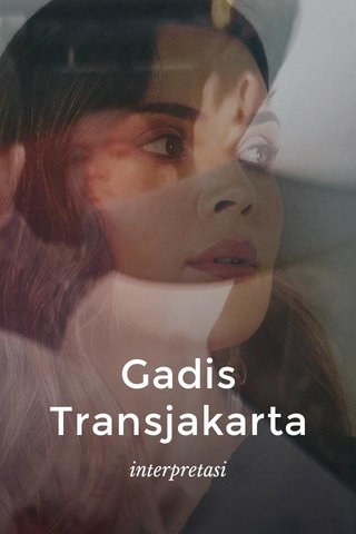 Gadis Transjakarta interpretasi